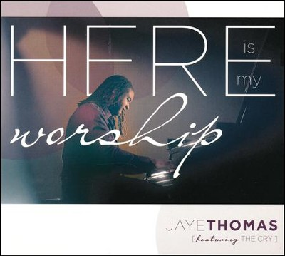 Here Is My Worship Live CD   -     By: Jaye Thomas, The Cry