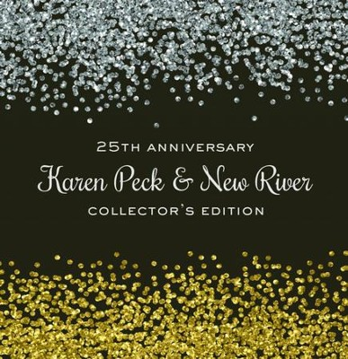 Karen Peck 25th Anniversary: Collector's Edition   -     By: Karen Peck & New River