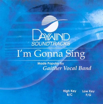 I'm Gonna Sing, Accompaniment CD   -     By: Gaither Vocal Band