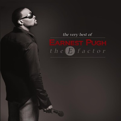 The E Factor: The Very Best of Earnest Pugh   -     By: Earnest Pugh