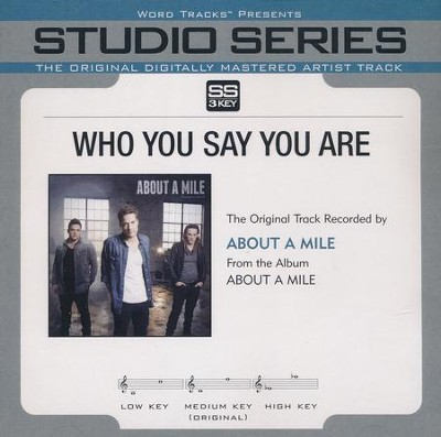 Who You Say You Are, Acc CD   -     By: About A Mile