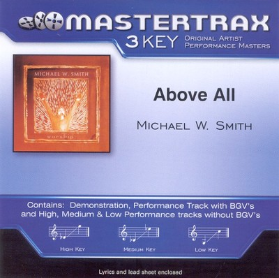 Above All, Accompaniment CD   -     By: Michael W. Smith