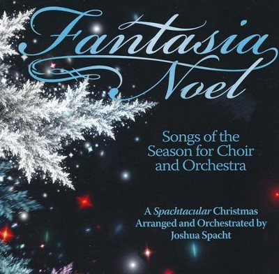 Fantasia Noel, Listening CD   -     By: Joshua Spacht