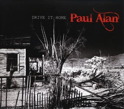 Drive It Home CD   -     By: Paul Alan