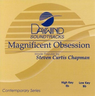 Magnificent Obsession, Accompaniment CD   -     By: Steven Curtis Chapman