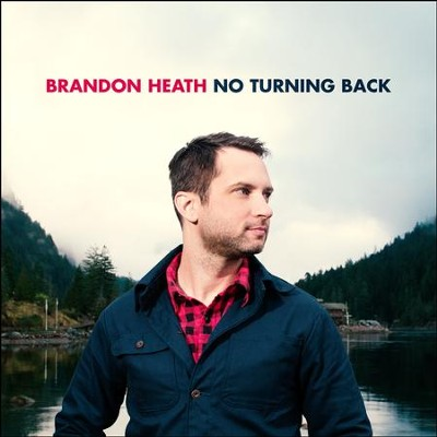 No Turning Back   -     By: Brandon Heath