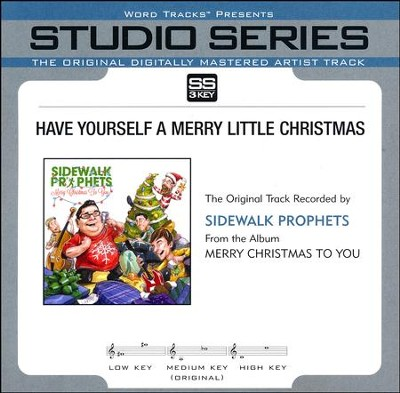 Have Yourself a Merry Little Christmas   -     By: Sidewalk Prophets