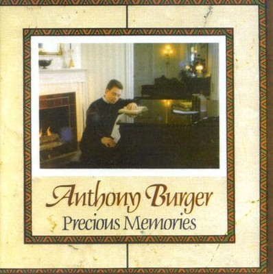 Precious Memories CD   -     By: Anthony Burger