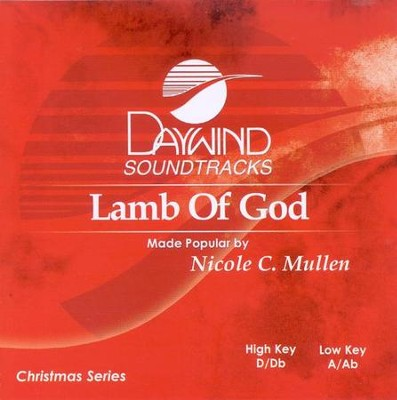 Lamb of God, Accompaniment CD   -     By: Nicole C. Mullen