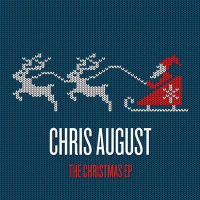 Chris August: Christmas, EP   -     By: Chris August