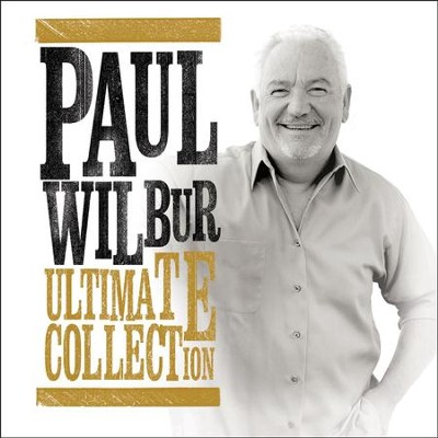 Ultimate Collection   -     By: Paul Wilbur