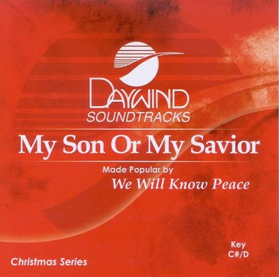My Son Or My Savior, Acc CD   -     By: We Will Know Peace