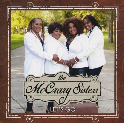 Let's Go   -     By: The McCrary Sisters