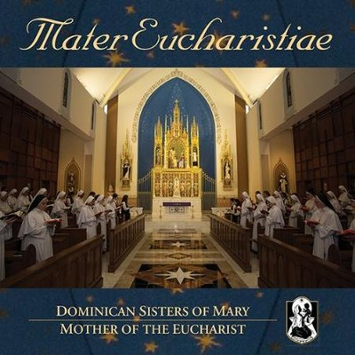Mater Eucharistiae   -     By: Dominican Sisters of Mary