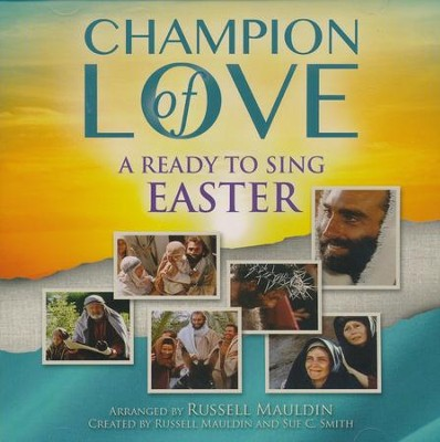 Ready to Sing: Champion of Love, Listening CD   -     By: Russell Mauldin