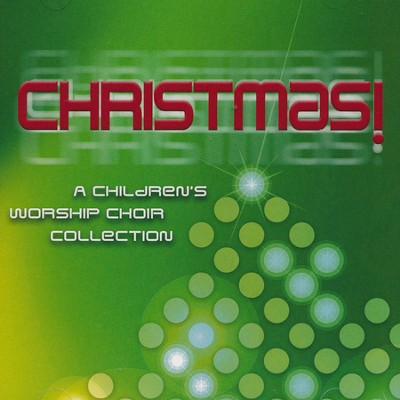 Christmas! A Children's Worship Choir Collection, Listening CD  -