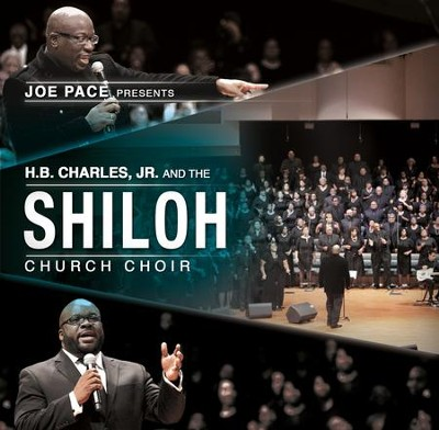 Joe Pace Presents... H.B. Charles, Jr. & the Shiloh Church Choir  -     By: HB Charles, Jr., The Shiloh Church Choir