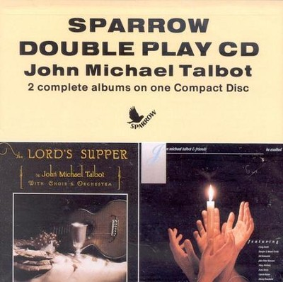 The Lord's Supper/Be Exalted CD   -     By: John Michael Talbot