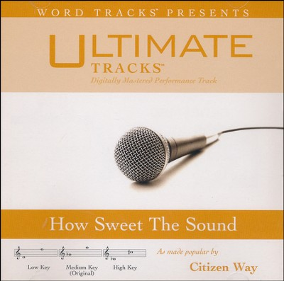How Sweet The Sound, Acc CD   -     By: Citizen Way