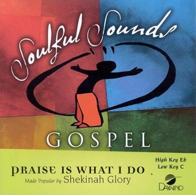 Praise Is What I Do, Accompaniment CD   -     By: Shekinah Glory Ministry