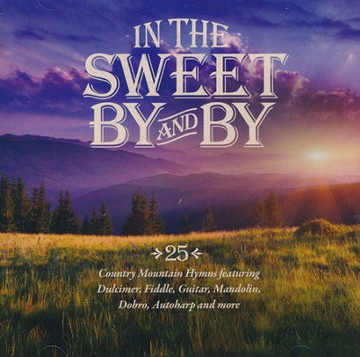In the Sweet By and By   -