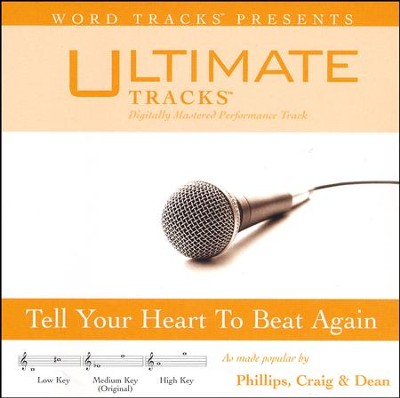 Tell Your Heart to Beat Again   -     By: Phillips Craig & Dean