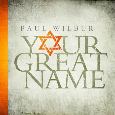 Your Great Name   -     By: Paul Wilbur
