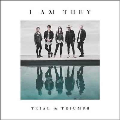 Trial & Triumph   -     By: I AM THEY