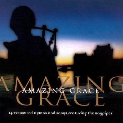 Amazing Grace: 14 Treasured Hymns and Songs Featuring the Bagpipes - CD  -