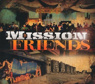 Mission Friends   -     By: The Elements Church
