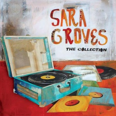 The Collection   -     By: Sara Groves