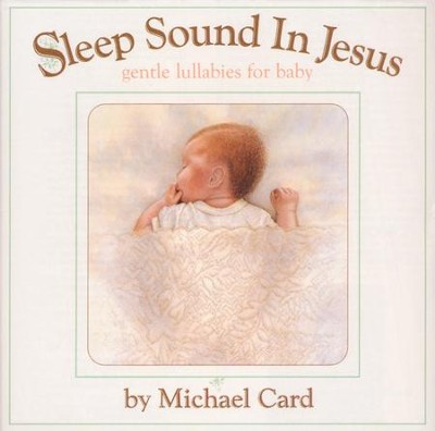 Sleep Sound In Jesus, Compact Disc [CD]   -     By: Michael Card