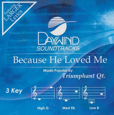 Because He Loved Me   -     By: Triumphant Quartet