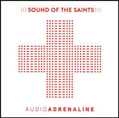 Sound of the Saints   -     By: Audio Adrenaline
