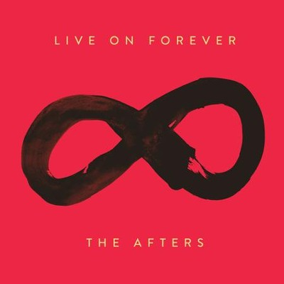Live On Forever   -     By: The Afters