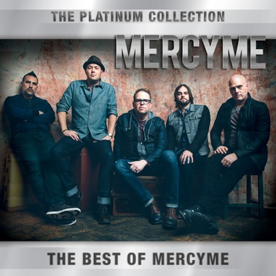 The Platinum Collection: MercyMe   -     By: MercyMe