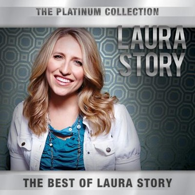 The Platinum Collection: Laura Story   -     By: Laura Story