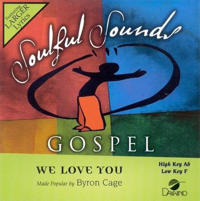 We Love You, Accompaniment CD   -     By: Byron Cage