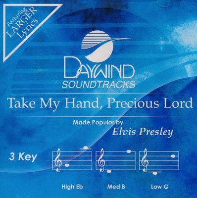 Take My Hand, Precious Lord, Accompaniment CD   -     By: Elvis Presley