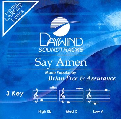 Say Amen  -     By: Brian Free & Assurance