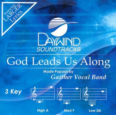 God Leads Us Along  -     By: Gaither Vocal Band