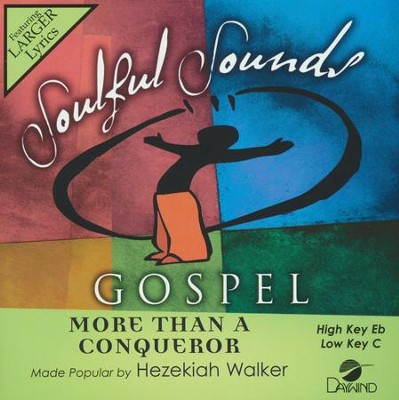 More Than A Conqueror  -     By: Hezekiah Walker