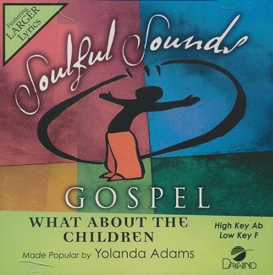 What About The Children  -     By: Yolanda Adams
