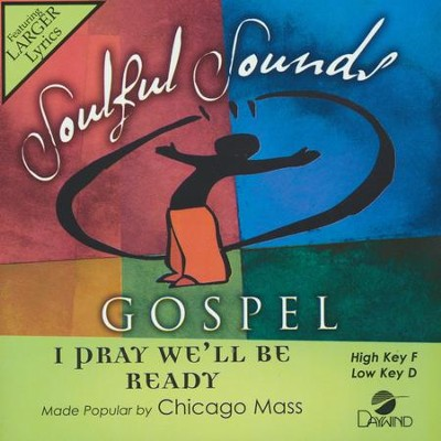 I Pray We'll be Ready, Acc CD   -     By: Chicago Mass Choir