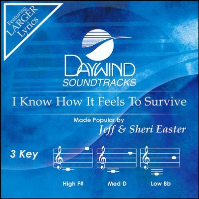 I Know How It Feels To Survive Acc, CD  -     By: Jeff Easter, Sheri Easter
