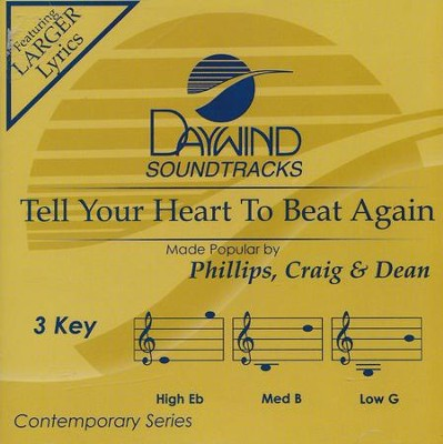 Tell Your Heart To Beat Again, Acc CD   -     By: Phillips Craig & Dean