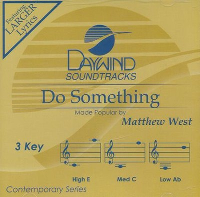 Do Something  -     By: Matthew West
