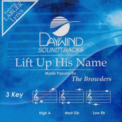 Lift Up His Name, Acc CD   -     By: The Browders