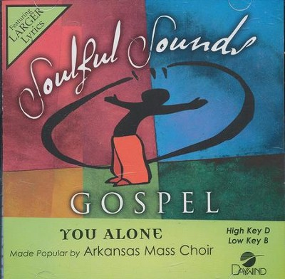 You Alone  -     By: Arkansas Gospel Mass Choir