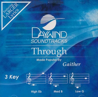 Through  -     By: Gaither Vocal Band